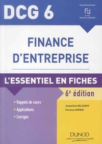 Jacqueline Delahaye et Florence Duprat - Finance d'entreprise DCG 6 - L'essentiel en fiches.