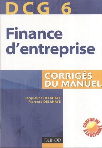 Jacqueline Delahaye et Florence Delahaye - Finance d'entreprise DCG6 - Corrigés du manuel.