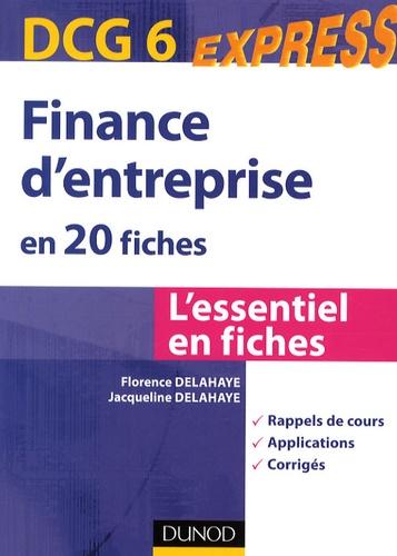 Jacqueline Delahaye et Florence Delahaye - Finance d'entreprise en 20 fiches DCG 6.