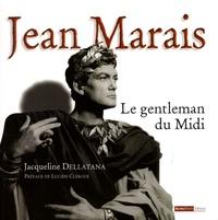 Jacqueline Dellatana - Jean Marais - Le gentleman du Midi.