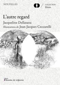 Jacqueline Dellatana et Jean-Jacques Ceccarelli - L'autre regard.