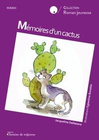 Jacqueline Dellatana et Eglantine Bonetto - Mémoires d'un cactus.