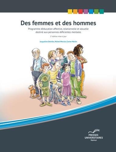 Jacqueline Delville et Michel Mercier - Des femmes et des hommes - Programme d'éducation affective, relationnelle et sexuelle destiné aux personnes déficientes mentales.