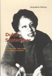 Jacqueline Dérens - Dulcie September, Le Cap 20 août 1935-Paris 29 mars 1988 - Une vie pour la liberté.