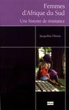 Jacqueline Dérens - Femmes d'Afrique du Sud - Une histoire de résistance.