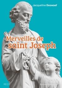 Téléchargez gratuitement le fichier pdf ebook Merveilles de saint Joseph par Jacqueline Deswaef iBook DJVU 9782353897889