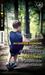 Jacqueline Diamond et Linda Conrad - Au nom de l'innocence - Une impossible révélation.