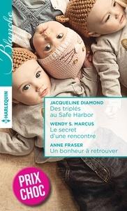 Jacqueline Diamond et Wendy-S Marcus - Des triplés au Safe Harbor - Le secret d'une rencontre - Un bonheur à retrouver.