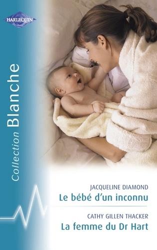 Le bébé d'un inconnu - La femme du Dr Hart (Harlequin Blanche)