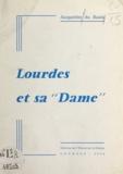 Jacqueline Du Buala - Lourdes et sa Dame.