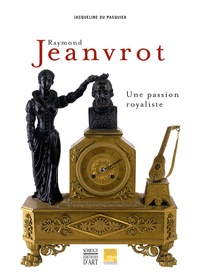 Raymond Jeanvrot, une passion royaliste - Naissance dune collection bordelaise.pdf