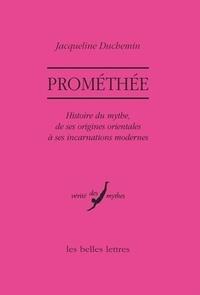 Jacqueline Duchemin - Prométhée - Histoire du mythe, de ses origines orientales à ses incarnations modernes.
