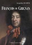 Jacqueline Duchêne - François de Grignan.