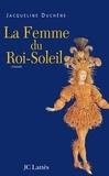 Jacqueline Duchêne - La femme du roi soleil.