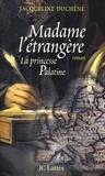 Jacqueline Duchêne - Madame l'étrangère - La princesse Palatine.