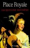 Jacqueline Duchêne - Place Royale - Le roman d'une mère.