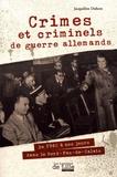 Jacqueline Duhem - Crimes et criminels de guerre allemands - De 1940 à nos jours dans le Nord-Pas-de-Calais.
