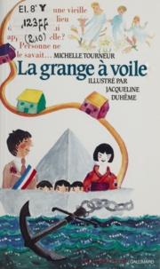 Jacqueline Duhême et Michelle Tourneur - La grange à voile.
