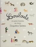 Jacqueline Duhême - Louloute et autres histoires de chiens.