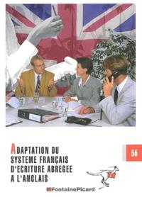 Adaptation du système français d'écriture abrégée à la langue anglaise - Jacqueline Dumain |