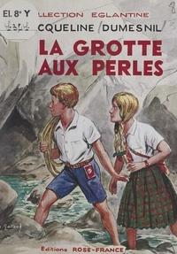 Jacqueline Dumesnil - La grotte aux perles.