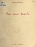 Jacqueline Dumesnil et Raymond Fémeau - Pour sauver Isabelle.