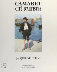 Jacqueline Duroc et  Collectif - Camaret, cité d'artistes.