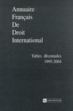 Jacqueline Dutheil de La Rochère et François Alabrune - Annuaire français de Droit international - Tables décennales 1995-2004.