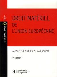 Jacqueline Dutheil de La Rochère - Droit matériel de l'Union européenne.
