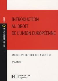 Jacqueline Dutheil de La Rochère - Introduction au droit de l'Union européenne.