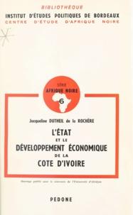 Jacqueline Dutheil de La Rochère et D. G. Lavroff - L'État et le développement économique de la Côte d'Ivoire.