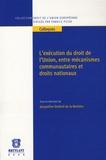 Jacqueline Dutheil de La Rochère - L'exécution du droit de l'Union, entre mécanismes communautaires et droits nationaux.
