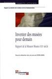 Jacqueline Eidelman - Inventer des musées pour demain - Rapport de la Mission Musées XXIe siècle.
