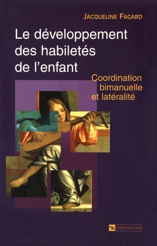 Jacqueline Fagard - Le développement des habiletés de l'enfant - Coordination bimanuelle et latéralité.