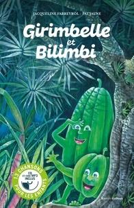 Jacqueline Farreyrol et  Pat'jaune - Girimbelle et Bilimbi. 1 CD audio