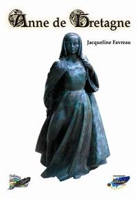 Jacqueline Favreau - Anne de Bretagne.