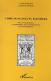 Jacqueline Feldman - L'idée de science au XIXe siècle.