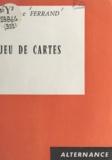 Jacqueline Ferrand - Jeu de cartes.