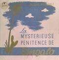 Jacqueline Floret et  Raber - La mystérieuse pénitence de Singalo.