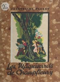 Jacqueline Floret et Max Just - Les maquisards de Champfleury.