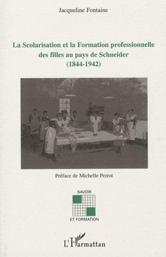 Jacqueline Fontaine - La Scolarisation et la Formation professionnelle des filles au pays de Schneider (1844-1942).