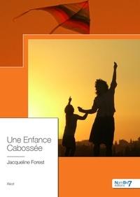 Jacqueline Forest - Une enfance cabossée.