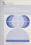 Jacqueline Forget - Information et développement - Tome 1, Initiation à la documentation.