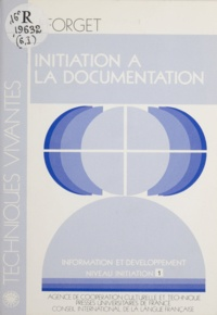 Jacqueline Forget - Information et développement - Tome 1, Initiation à la documentation.
