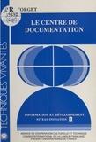 Jacqueline Forget - Information et développement - Tome 2, Le centre de documentation.