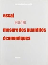 Jacqueline Fourastié - Essai sur la mesure des quantités économiques.