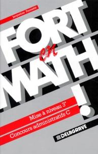 Jacqueline Fourastié - Fort en math ! Tome 1 - Mise à niveau  3e, concours administratifs C.
