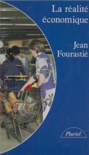 Jacqueline Fourastié et Jean Fourastié - La Réalité économique.
