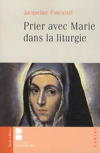 Jacqueline Fourastié - Prier avec Marie dans la liturgie.