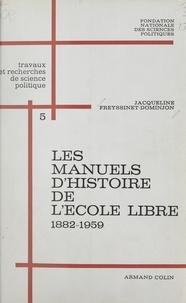 Jacqueline Freyssinet-Dominjon et  Collectif - Les manuels d'histoire de l'école libre (5). 1882-1959 : de la loi Ferry à la loi Debré.